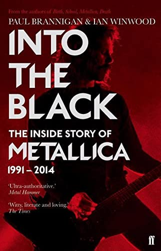 9780571295784: Into the Black: The Inside Story of Metallica, 1991-2014