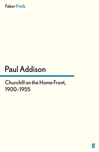 9780571296392: Churchill on the Home Front, 19001955