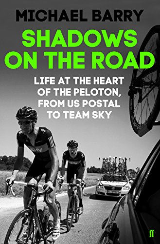 9780571297719: Shadows on the Road: Life at the Heart of the Peloton, from US Postal to Team Sky
