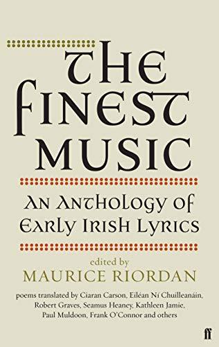 9780571298013: The Finest Music: Early Irish Lyrics