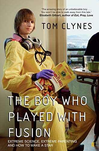 9780571298136: The Boy Who Played with Fusion: Extreme Science, Extreme Parenting and How to Make a Star