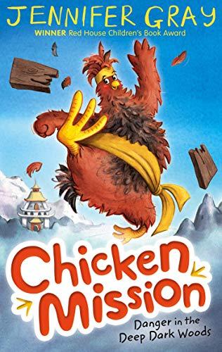 Chicken Mission: Danger in the Deep Dark Woods: Bk. 1: Gray, Jennifer