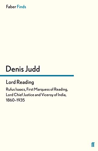 9780571300099: Lord Reading: Rufus Isaacs, First Marquess of Reading, Lord Chief Justice and Viceroy of India, 1860-1935