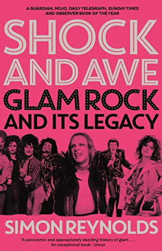 9780571301720: Shock and Awe: Simon Reynolds: Glam Rock and Its Legacy, from the Seventies to the Twenty-first Century