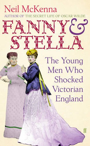 9780571302444: Fanny and Stella: The Young Men Who Shocked Victorian England