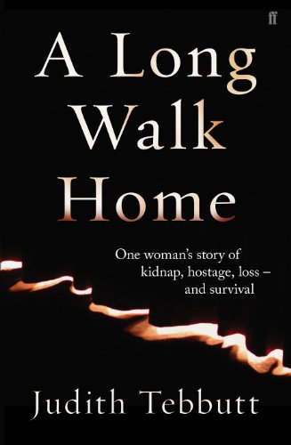 9780571303052: A Long Walk Home: One Woman's Story of Kidnap, Hostage, Loss - and Survival
