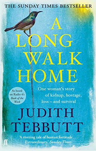 9780571303069: A Long Walk Home: One Woman's Story of Kidnap, Hostage, Loss - and Survival