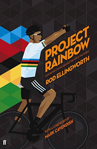 9780571303502: Project Rainbow: How British Cycling Reached the Top of the World