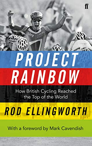 9780571303519: Project Rainbow: How British Cycling Reached the Top of the World