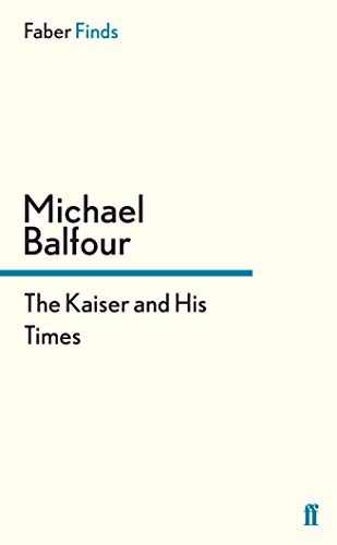 9780571303762: The Kaiser and His Times