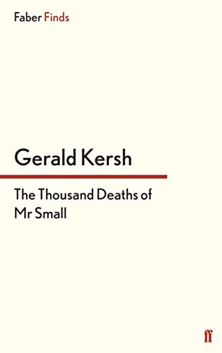 The Thousand Deaths of Mr Small (0571304583) by Gerald Kersh