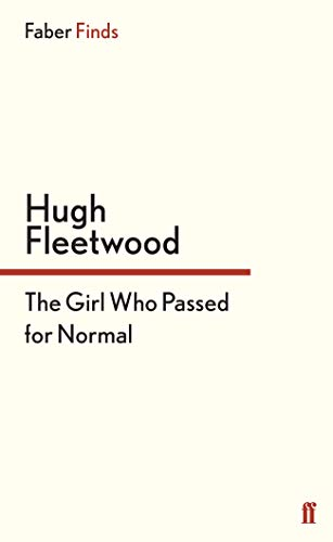 9780571304813: The Girl Who Passed for Normal