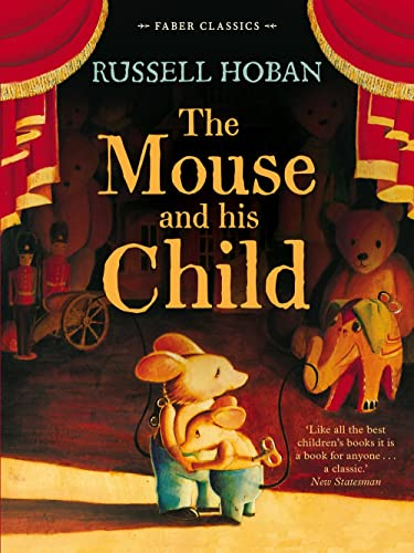 9780571307555: The Mouse and His Child (Faber Children's Classics)