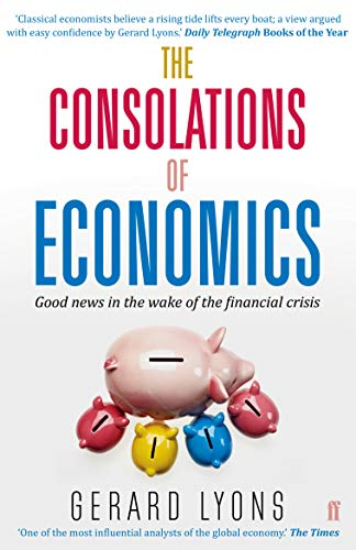 9780571307791: The Consolations of Economics: Good News in the Wake of the Financial Crisis