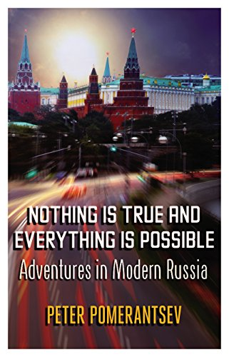 9780571308019: Nothing is True and Everything is Possible: Adventures in Modern Russia