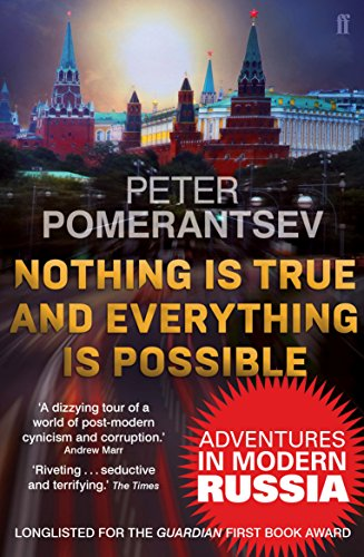 9780571308026: Nothing is True and Everything is Possible: Adventures in Modern Russia