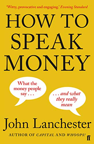 9780571309849: How To Speak Money (Faber & Faber Non Fiction)