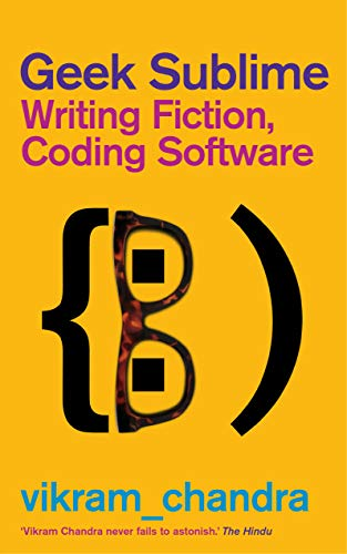 9780571310302: Geek Sublime: Writing Fiction, Coding Software