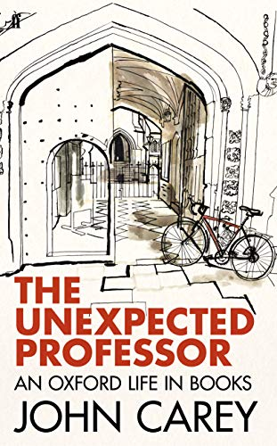 9780571310920: The Unexpected Professor: An Oxford Life in Books
