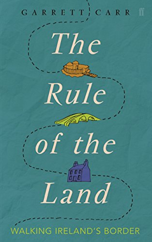 9780571313358: The Rule of the Land: Walking Ireland's Border