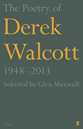 9780571313815: The Poetry of Derek Walcott 1948-2013