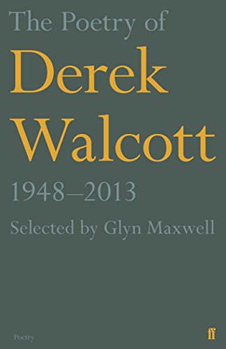 9780571313815: The Poetry of Derek Walcott 1948-2013
