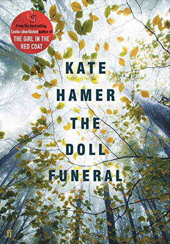 THE DOLL FUNERAL - SIGNED, LINED & PUBLICATION DATED FIRST EDITION FIRST PRINTING: HAMER Kate