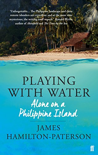 9780571313990: Playing With Water: Alone on a Philippine Island
