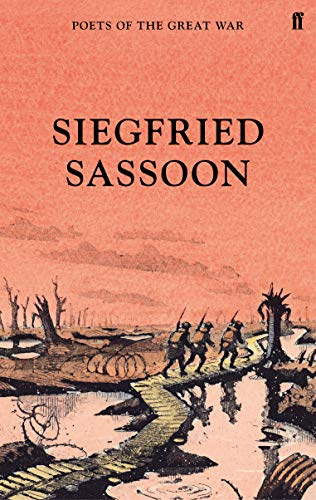 The War Poems (Poets of the Great: Siegfried Sassoon