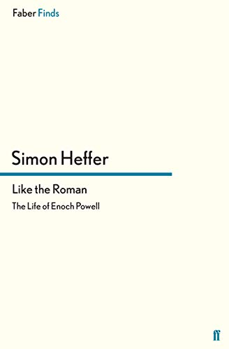 9780571315383: Like the Roman: The Life of Enoch Powell (Faber Finds)