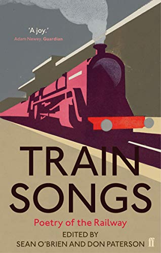 Train Songs: Poetry of the Railway (Paperback): Don Paterson, Sean