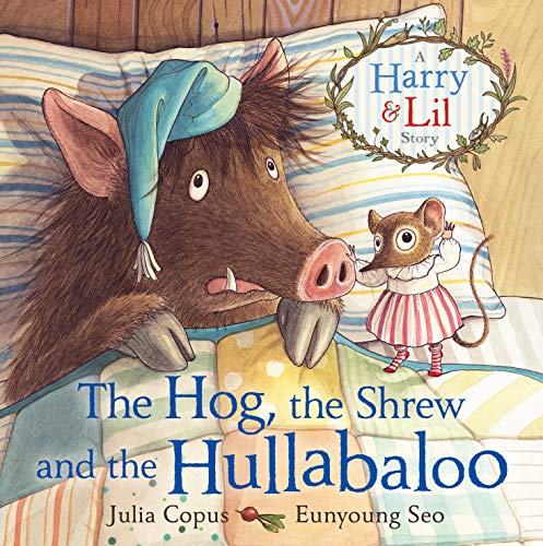 9780571316977: The Hog, the Shrew and the Hullabaloo: A Harry and Lil Story