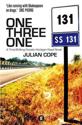 9780571320011: One Three One: A Time-Shifting Gnostic Hooligan Road Novel