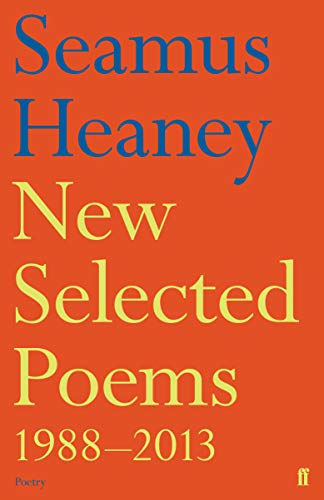 9780571321728: Heaney, S: New Selected Poems 1988-2013