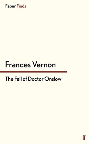 9780571322565: The Fall of Doctor Onslow