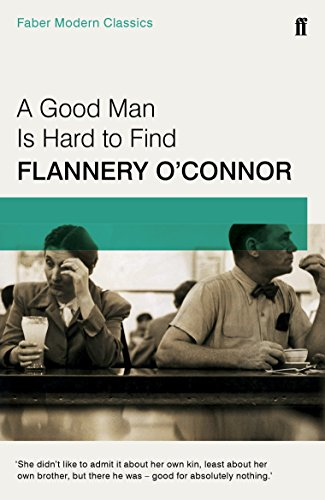 9780571322855: A Good Man Is Hard To Find (Faber Modern Classics)