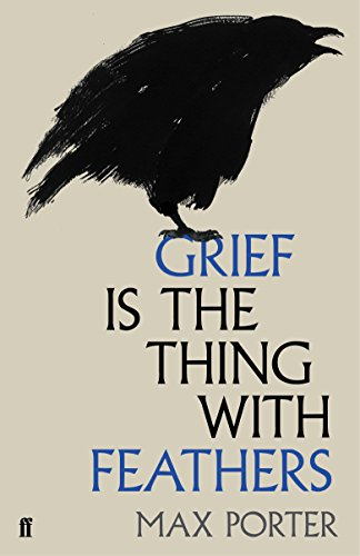 9780571323760: Grief is the Thing with Feathers