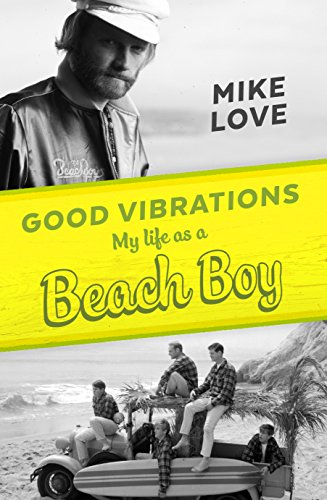 Good Vibrations: My Life as a Beach Boy (Hardback)