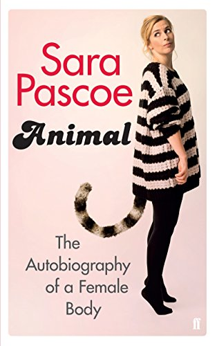 9780571325221: Animal: The Autobiography of a Female Body
