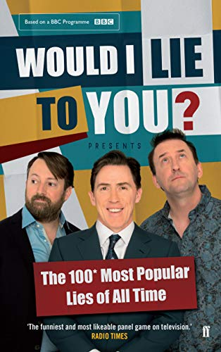 9780571327225: Would I Lie to You? Presents the 100 Most Popular Lies of All Time