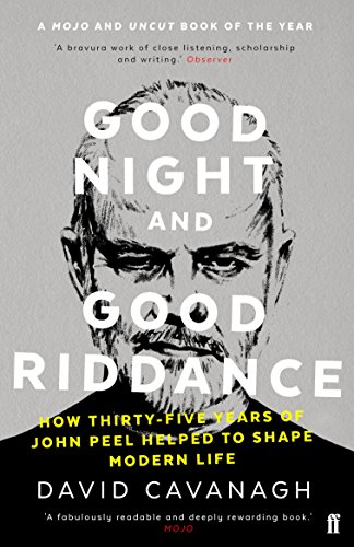 9780571327898: Good Night and Good Riddance: How Thirty-Five Years of John Peel Helped to Shape Modern Life