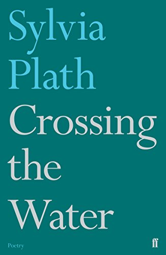Crossing The Water Main: Plath, Sylvia