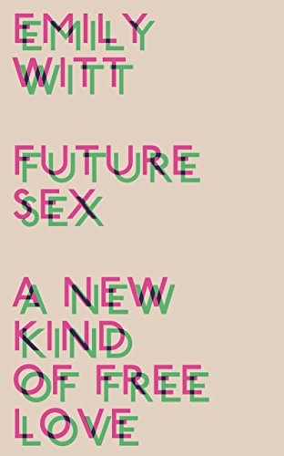Future Sex: A New Kind of Free: Saul Kent