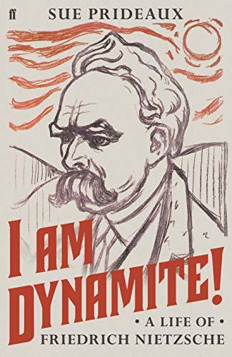 9780571336210: I Am Dynamite!: A Life of Friedrich Nietzsche