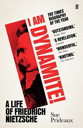 9780571336227: I Am Dynamite!: A Life of Friedrich Nietzsche