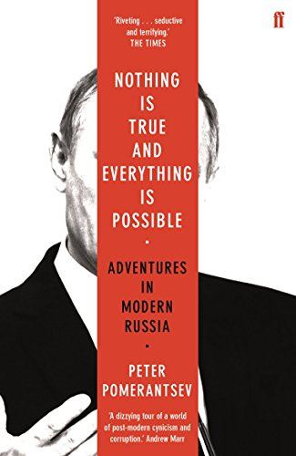 9780571338528: Nothing is True and Everything is Possible: Adventures in Modern Russia