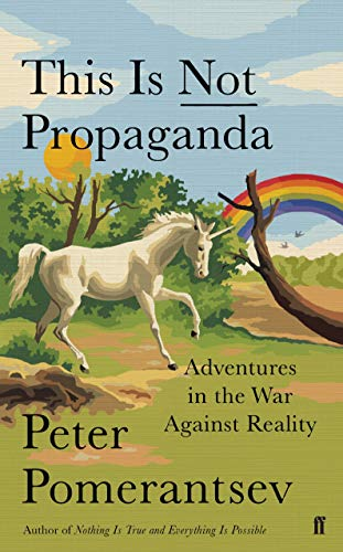 9780571338634: This Is Not Propaganda: Adventures in the War Against Reality