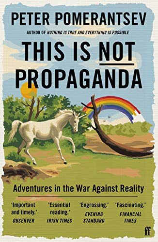 9780571338641: This Is Not Propaganda: Adventures in the War Against Reality