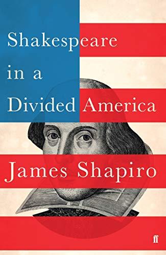 9780571338887: Shapiro, J: Shakespeare in a Divided America