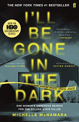 9780571345151: I'll Be Gone in the Dark: The #1 New York Times Bestseller